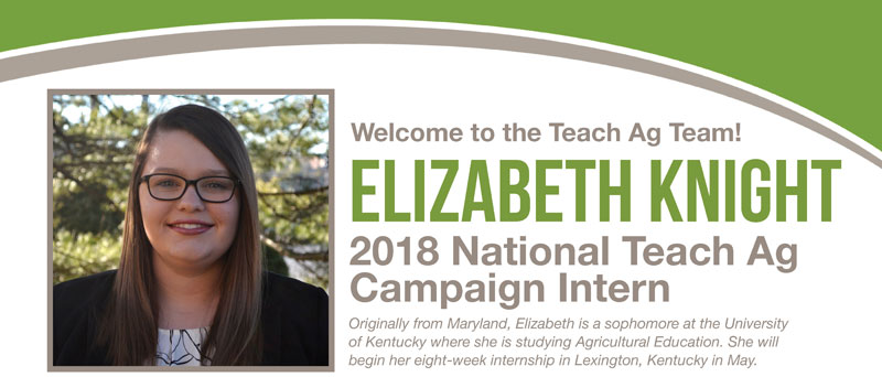 Welcome Elizabeth Knight, 2018 Teach Ag Intern!
